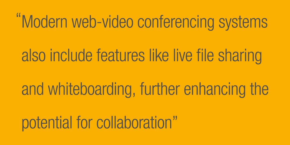 Modern web-video conferencing systems also include features like live file sharing and whiteboarding, further enhancing the potential for collaboration