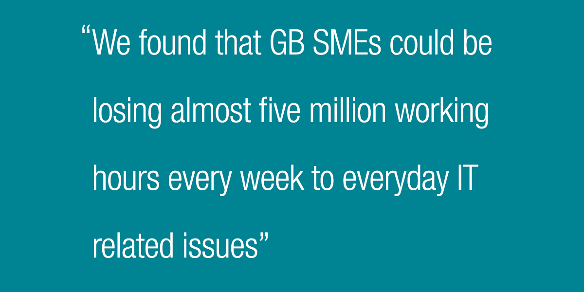 We found that GB SMEs could be losing almost five million working hours every week to everyday IT related issues