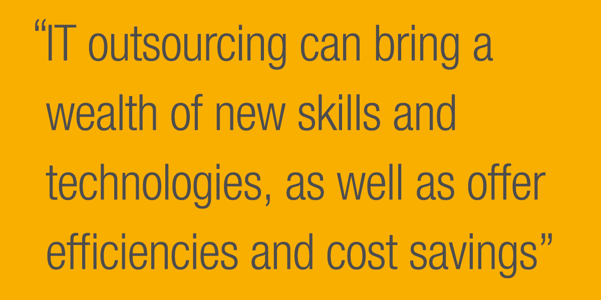 IT outsourcing can bring a wealth of new skills and technologies, as well as offer efficiencies and cost savings