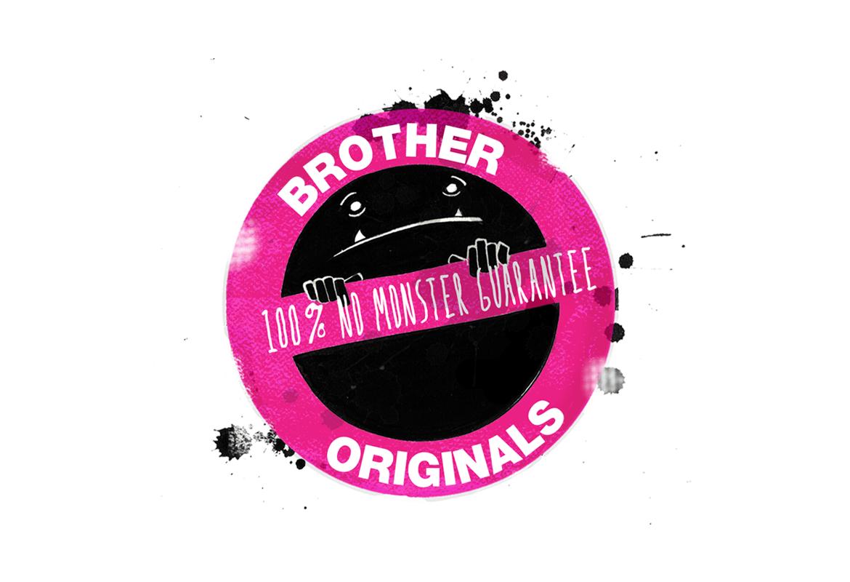 Brother Originals - 100% no monster guarantee
